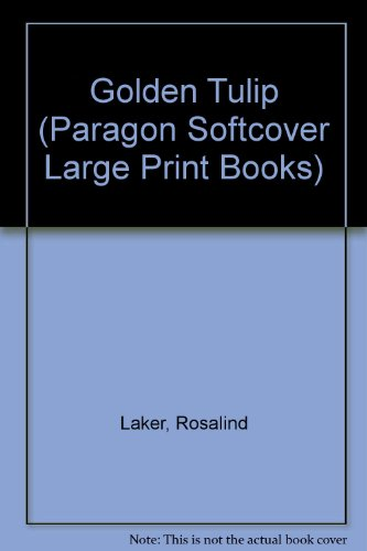 9780745134505: Golden Tulip (Paragon Softcover Large Print Books)
