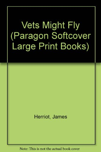 9780745134543: Vets Might Fly (Paragon Softcover Large Print Books)