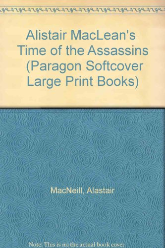 """9780745134758: Alistair MacLean's """" Time of the Assassins """" (Paragon Softcover Large Print Books)"""