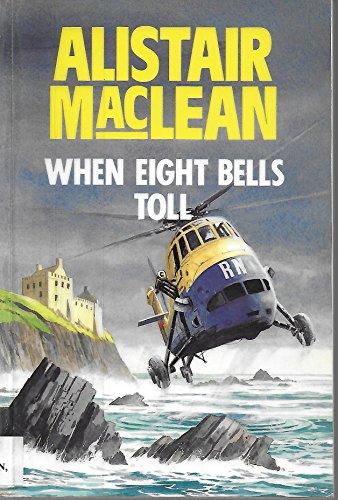 When Eight Bells Toll: MacLean, Alistair