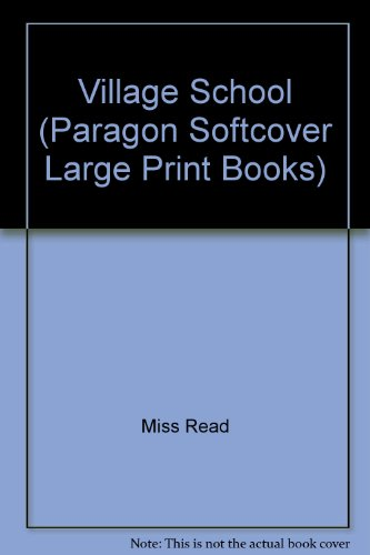 9780745134970: Village School (Paragon Softcover Large Print Books)