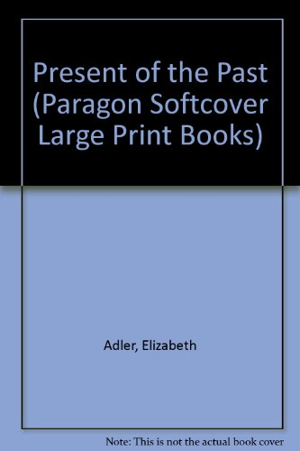 9780745135304: Present of the Past (Paragon Softcover Large Print Books)