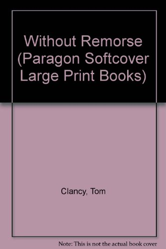Without Remorse (Paragon Softcover Large Print Books) (9780745135335) by Tom Clancy