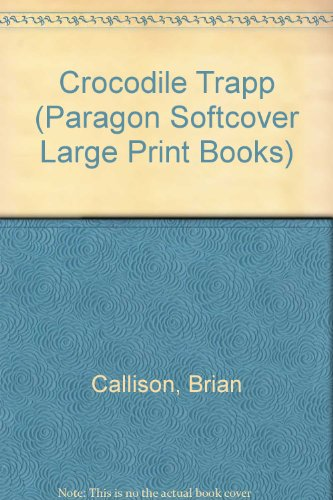 9780745135342: Crocodile Trapp (Paragon Softcover Large Print Books)