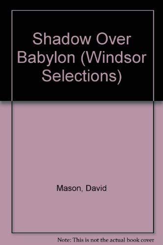 9780745135403: Shadow Over Babylon (Windsor Selections)