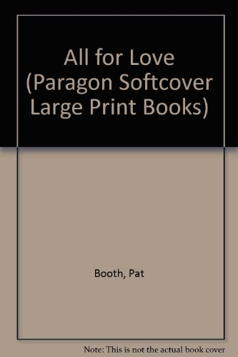9780745135885: All for Love (Paragon Softcover Large Print Books)
