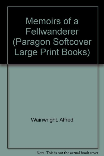 9780745136011: Memoirs of a Fellwanderer (Paragon Softcover Large Print Books)