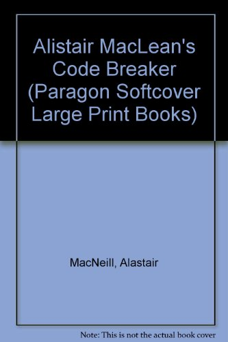 "9780745136066: Alistair MacLean's ""Code Breaker"" (Paragon Softcover Large Print Books)"