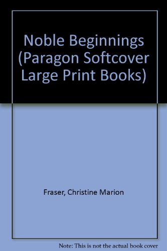 9780745136509: Noble Beginnings (Paragon Softcover Large Print Books)