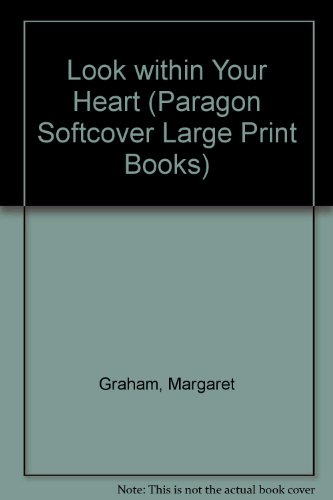 Look within Your Heart (Paragon Softcover Large: Graham, Margaret