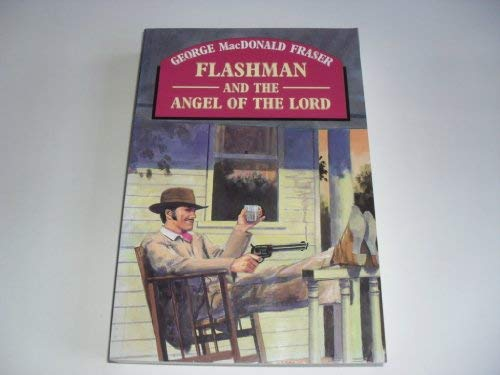 9780745137070: Flashman and the Angel of the Lord (Paragon Softcover Large Print Books)