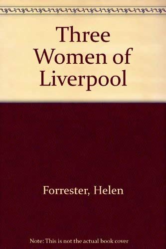 9780745138657: Three Women of Liverpool