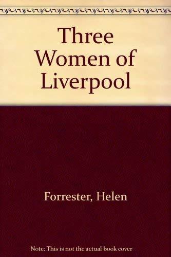 9780745138657: Three Women of Liverpool