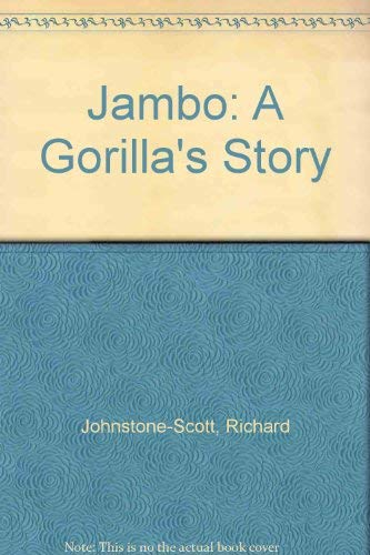 Jambo: A Gorilla's Story: Johnstone-Scott, Richard