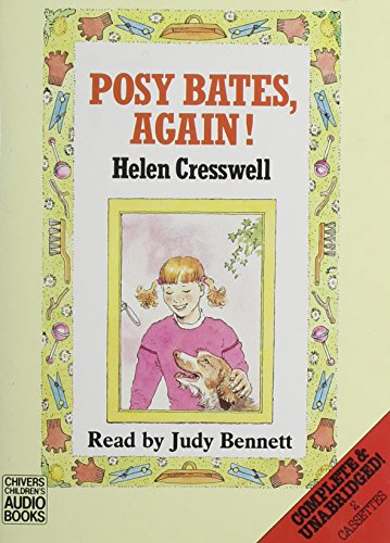 Posy Bates, Again! (Children's audio books) (0745144217) by Helen Cresswell