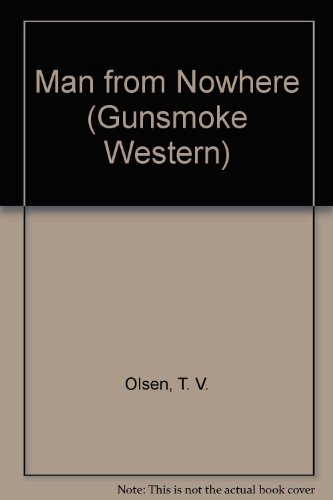 9780745145150: The Man from Nowhere (Gunsmoke Westerns Series)