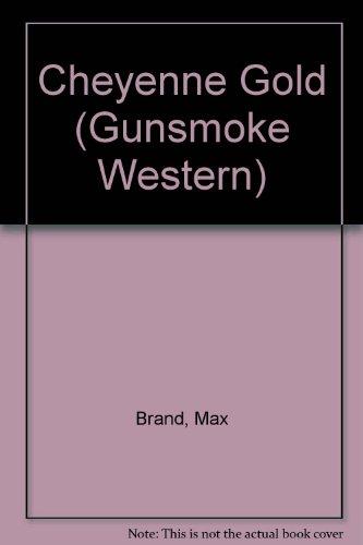 Cheyenne Gold (Gunsmoke Westerns Series): Brand, Max