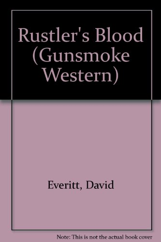 Rustler's Blood (Gunsmoke Series) (0745145442) by Everitt, David