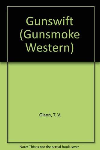 Gunswift (Gunsmoke Westerns): Olsen, Theodore V.