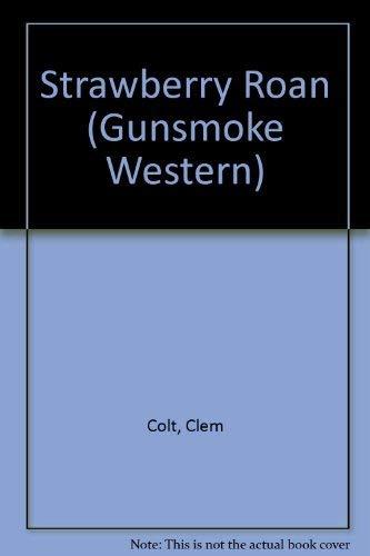 Strawberry Roan (Gunsmoke Westerns): Clem Colt