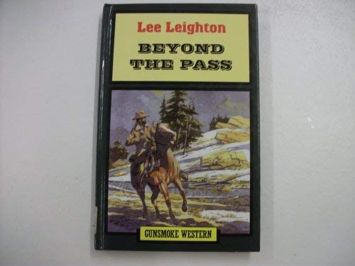 9780745147000: Beyond the Pass (Gunsmoke Western)