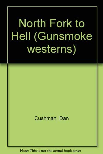 9780745147109: Northfork to Hell (Gunsmoke Series)