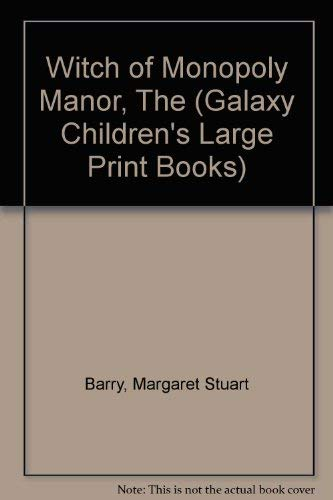 9780745147383: Witch of Monopoly Manor, The (Galaxy Children's Large Print Books)