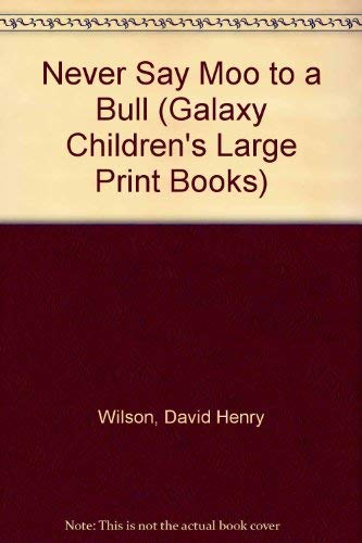 9780745148182: Never Say Moo to a Bull (Galaxy Children's Large Print Books)