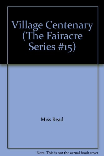 9780745148809: Village Centenary (The Fairacre Series #15)