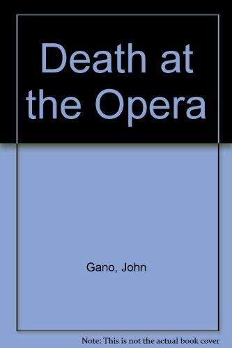 Death at the Opera: Gano, John