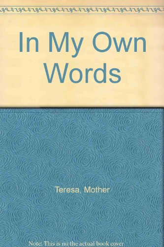 In My Own Words (9780745149226) by Mother Teresa