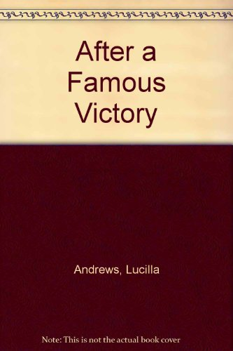 After A Famous Victory: Andrews, Lucilla