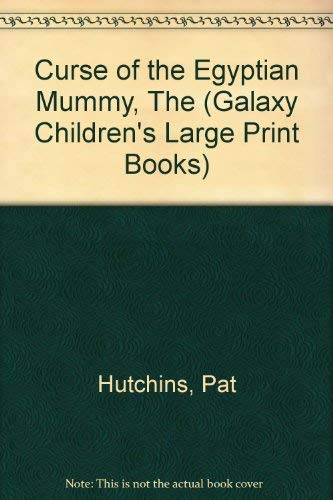 9780745149585: Curse of the Egyptian Mummy, The (Galaxy Children's Large Print Books)