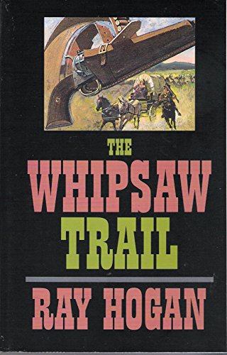 9780745149851: The Whipsaw Trail