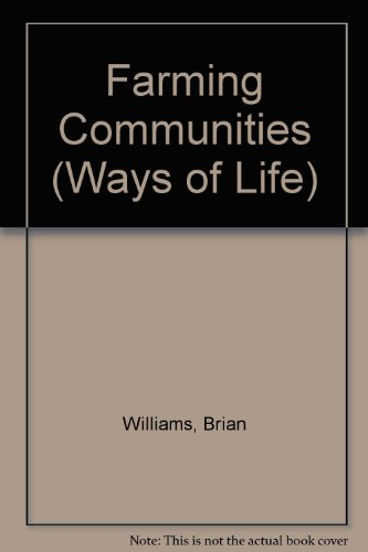 Farming Communities (Ways of Life): Williams, Brian, Clarke,