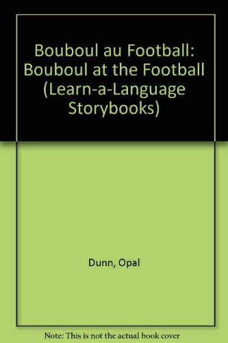 9780745151830: Bouboul au Football: Bouboul at the Football (Learn-a-Language Storybooks) (English and French Edition)