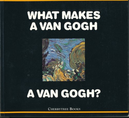 9780745152301: What Makes a Van Gogh a Van Gogh?