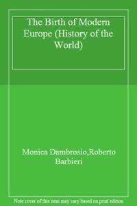 Birth of Modern Europe Hb (History of the World): Roberto Barbieri
