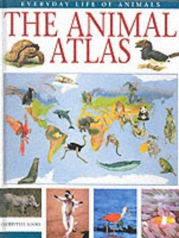 9780745152967: The Animal Atlas (Everyday Life of Animals)
