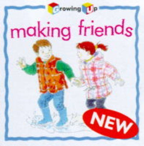 9780745153063: Making Friends (Growing Up)