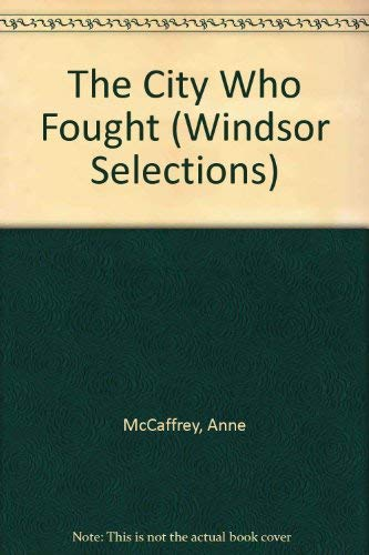 9780745154008: The City Who Fought (Windsor Selections)