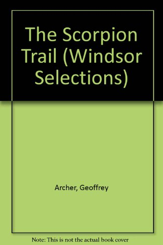 9780745154138: The Scorpion Trail (Windsor Selections)