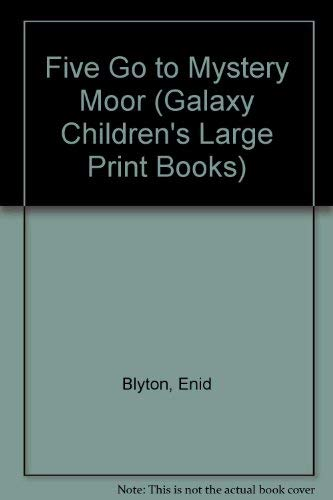 9780745154916: Five Go to Mystery Moor (Galaxy Children's Large Print Books)