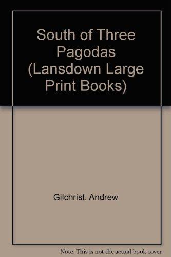 9780745155074: South of Three Pagodas (Lansdown Large Print Books)