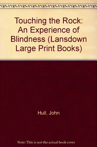 9780745155166: TOUCHING THE ROCK: AN EXPERIENCE OF BLINDNESS (LANSDOWN LARGE PRINT BOOKS)