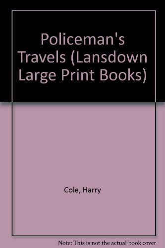 9780745155814: Policeman's Travels (Lansdown Large Print Books)