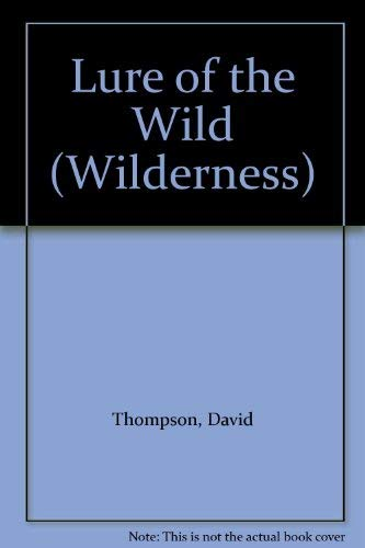 9780745155937: Lure of the Wild (Wilderness)