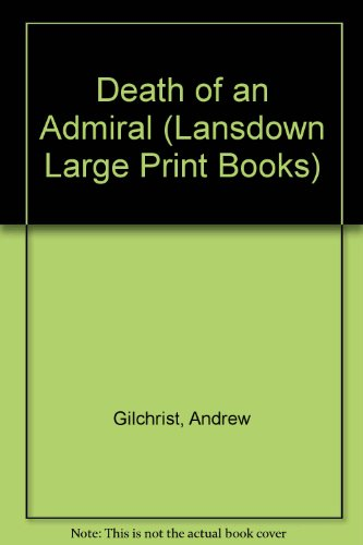 9780745156040: Death of an Admiral (Lansdown Large Print Books)