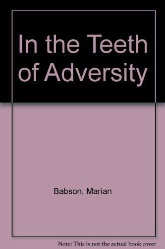 9780745156699: In the Teeth of Adversity