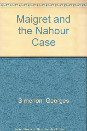 9780745156712: Maigret and the Nahour Case